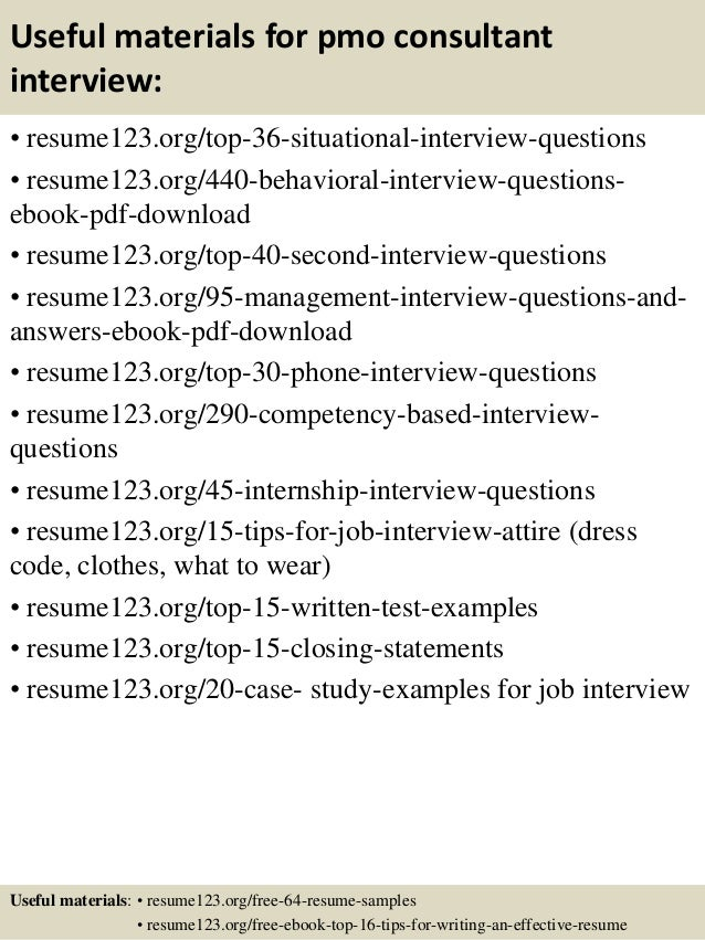 Useful materials for pmo consultant interview: • resume123.org/top-36-situational-interview-questions • resume123.org/440-...