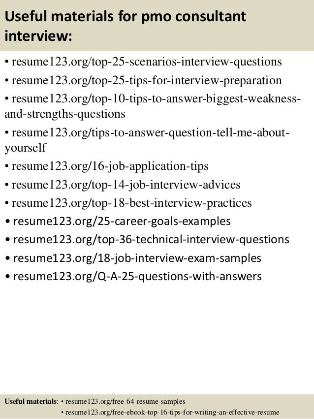 Useful materials for pmo consultant interview: • resume123.org/top-25-scenarios-interview-questions • resume123.org/top-25...