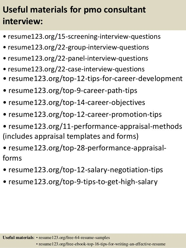 Useful materials for pmo consultant interview: • resume123.org/15-screening-interview-questions • resume123.org/22-group-i...