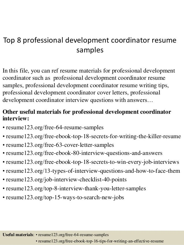 Top 8 professional development coordinator resume samples In this file, you can ref resume materials for professional deve...