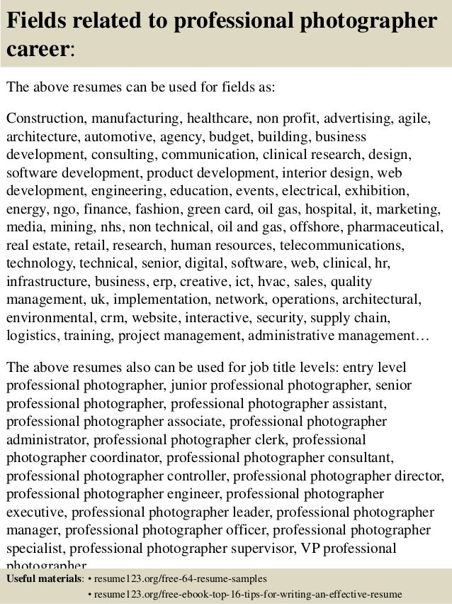 ... 16. Fields Related To Professional Photographer ...  Professional Photographer Resume