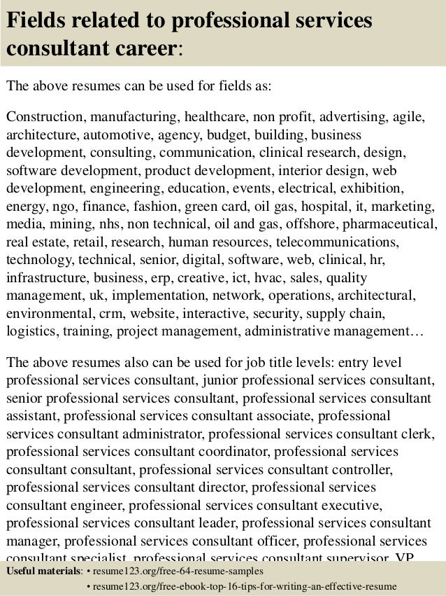16 fields related to professional services consultant - Professional Services Consultant Sample Resume