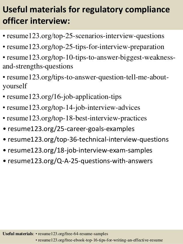 Useful materials for regulatory compliance officer interview: • resume123.org/top-25-scenarios-interview-questions • resum...