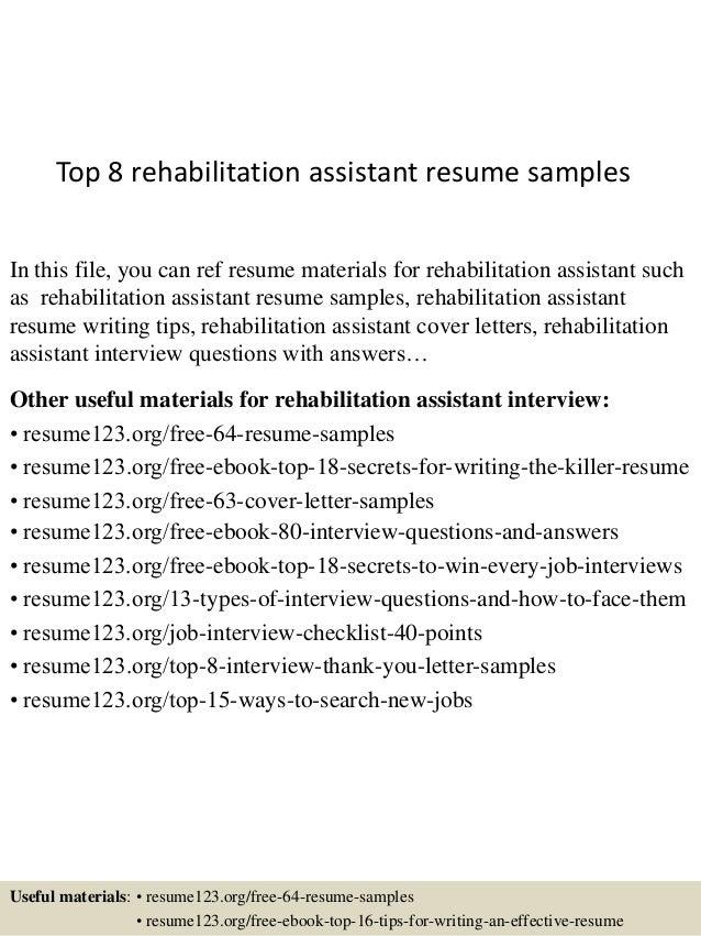 Top 8 Rehabilitation Assistant Resume Samples