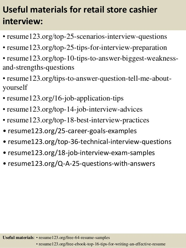 Useful materials for retail store cashier interview: • resume123.org/top-25-scenarios-interview-questions • resume123.org/...