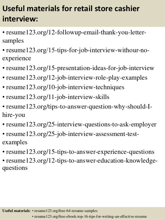 Useful materials for retail store cashier interview: • resume123.org/12-followup-email-thank-you-letter- samples • resume1...