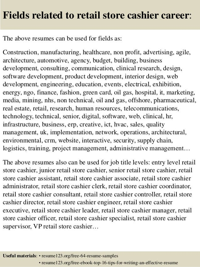 Fields related to retail store cashier career: The above resumes can be used for fields as: Construction, manufacturing, h...
