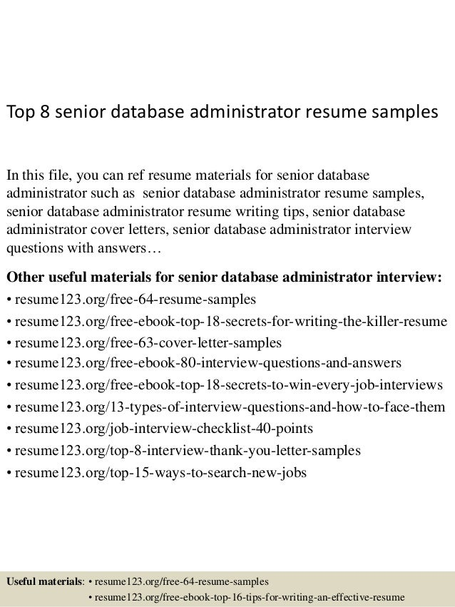 Top 8 Senior Database Administrator Resume Samples In This File, You Can  Ref Resume Materials ...  Database Administrator Resume