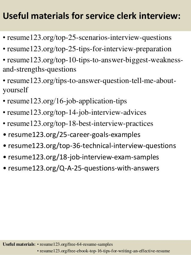 Useful materials for service clerk interview: • resume123.org/top-25-scenarios-interview-questions • resume123.org/top-25-...