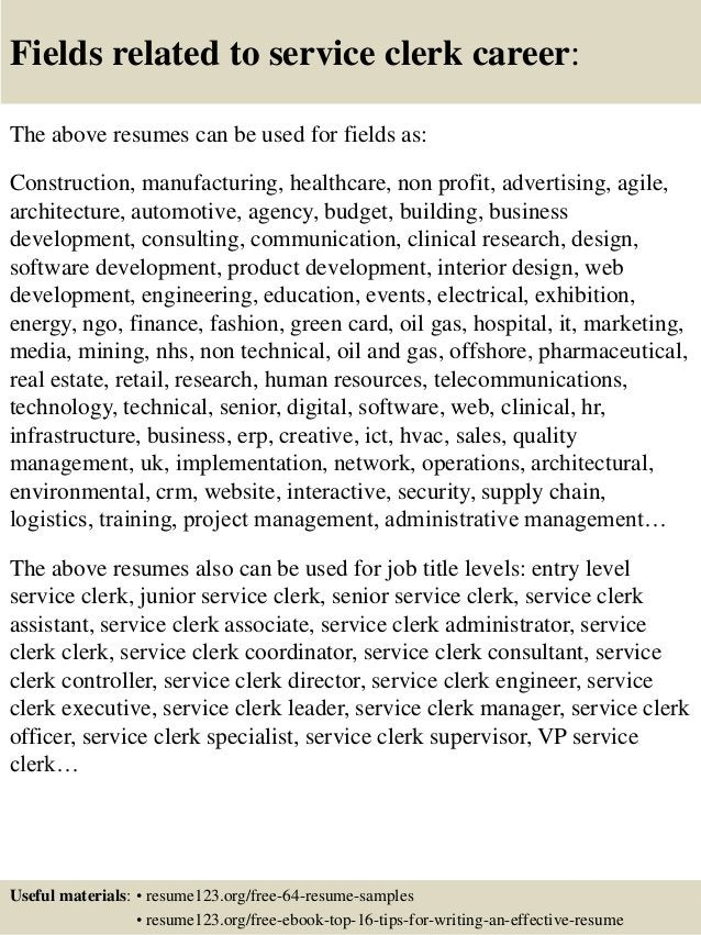 Fields related to service clerk career: The above resumes can be used for fields as: Construction, manufacturing, healthca...