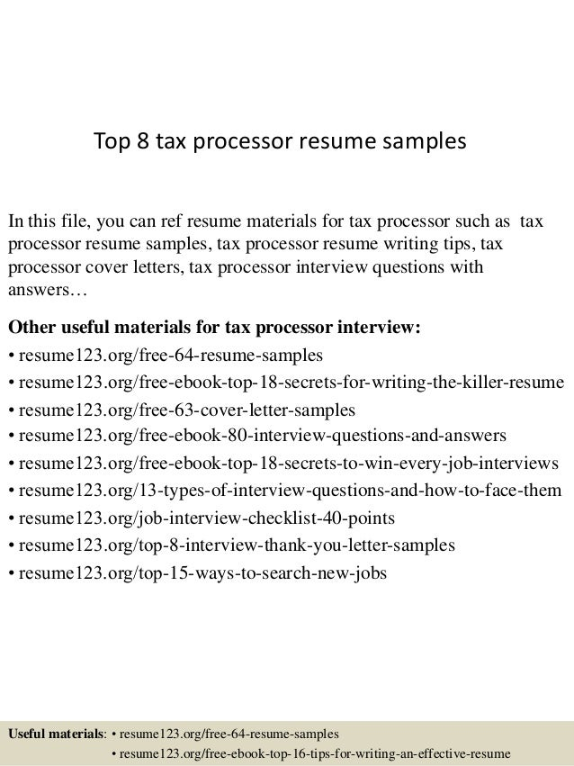 Top 8 tax processor resume samples In this file, you can ref resume materials for tax processor such as tax processor resu...