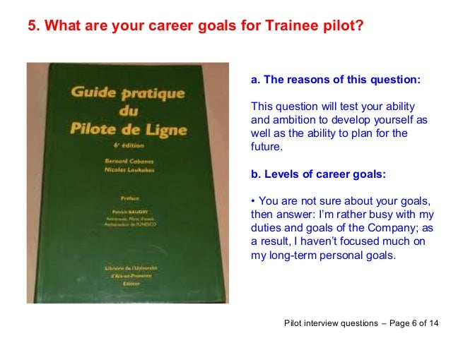 Pilot Interview Questions U2013 Page 5 Of 14; 6. 5. What Are Your Career Goals  ...