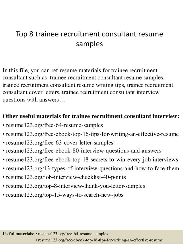 Top 8 Trainee Recruitment Consultant Resume Samples In This File, You Can  Ref Resume Materials