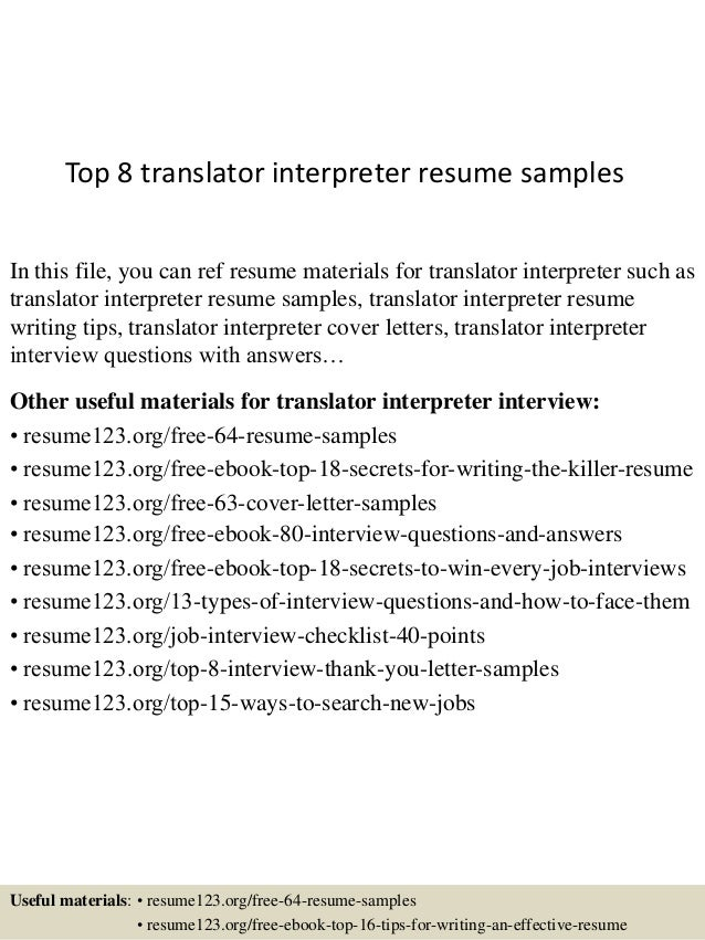 Top 8 translator interpreter resume samples 1 638gcb1433156277 top 8 translator interpreter resume samples in this file you can ref resume materials for yelopaper