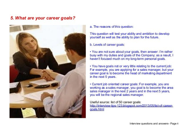 Interview Questions And Answers Page 85. What Are Your Career Goals?a.