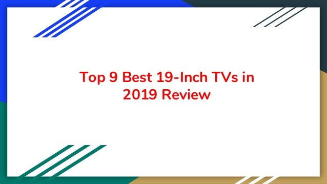 Top 9 Best 19-Inch TVs in 2019 Review