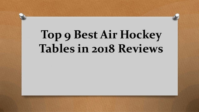 Top 9 Best Air Hockey Tables in 2018 Reviews