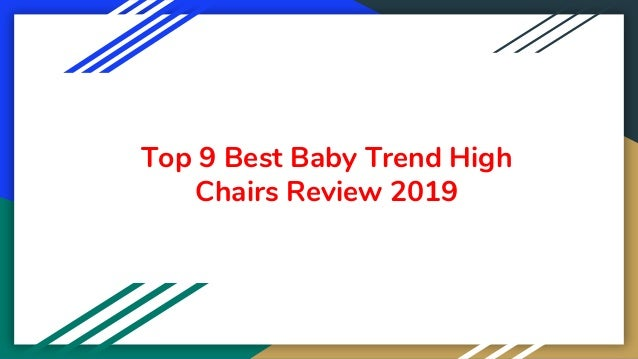 Top 9 Best Baby Trend High Chairs Review 2019