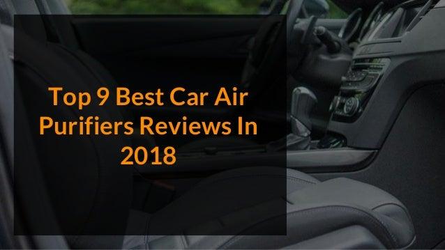 Top 9 Best Car Air Purifiers Reviews In 2018