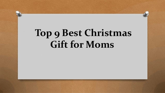Top 9 Best Christmas Gift For Moms