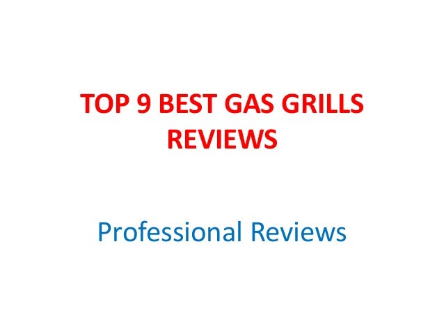 TOP 9 BEST GAS GRILLS REVIEWS Professional Reviews