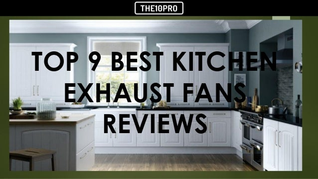 Top 9 best kitchen exhaust fans reviews