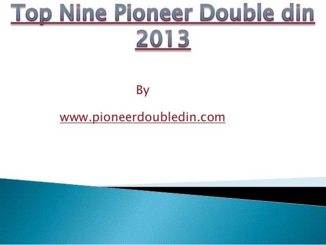 Bywww.pioneerdoubledin.com