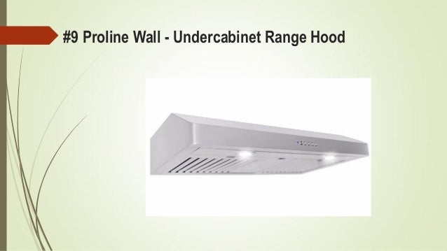 Top 9 best under cabinet range hoods in 2017