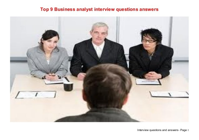 Interview questions and answers- Page 1Top 9 Business analyst interview questions answers
