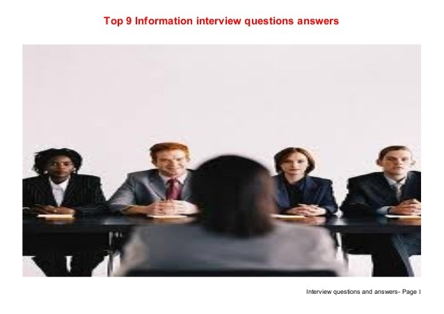 Interview questions and answers- Page 1Top 9 Information interview questions answers