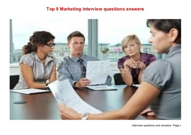 Interview questions and answers- Page 1Top 9 Marketing interview questions answers