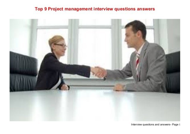 Interview questions and answers- Page 1Top 9 Project management interview questions answers