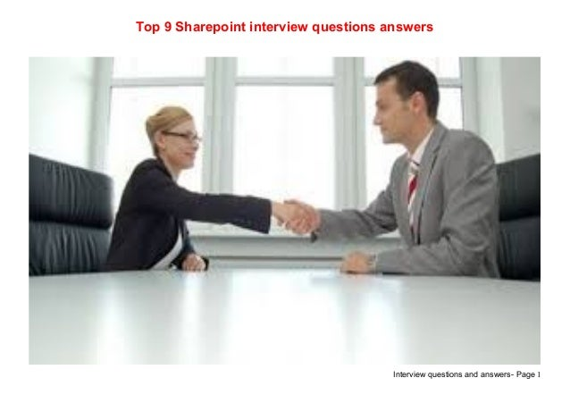 Interview questions and answers- Page 1Top 9 Sharepoint interview questions answers