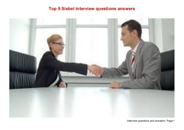 Interview questions and answers- Page 1Top 9 Siebel interview questions answers