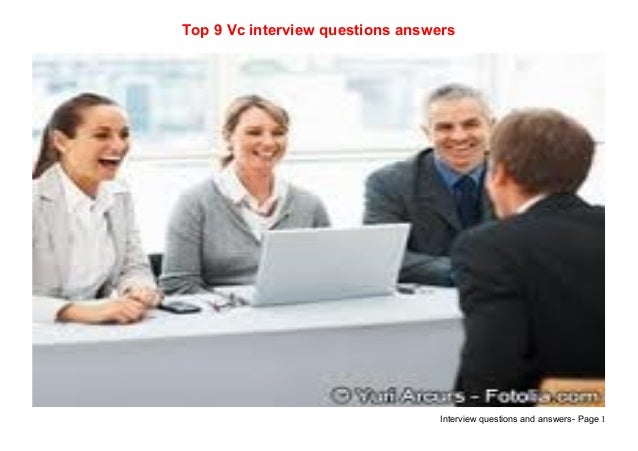 Interview questions and answers- Page 1Top 9 Vc interview questions answers
