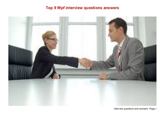 Interview questions and answers- Page 1Top 9 Wpf interview questions answers