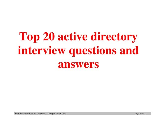 Interview questions and answers – free pdf download Page 1 of 47 Top 20 active directory interview questions and answers