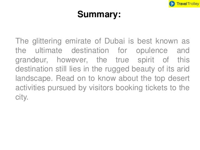 Summary:  The glittering emirate of Dubai is best known as  the ultimate destination for opulence and  grandeur, however, ...