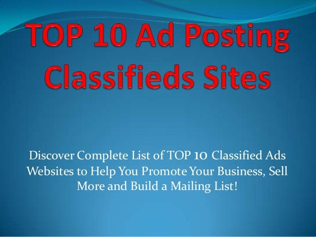 Discover Complete List of TOP 10 Classified Ads Websites to Help You Promote Your Business, Sell More and Build a Mailing ...