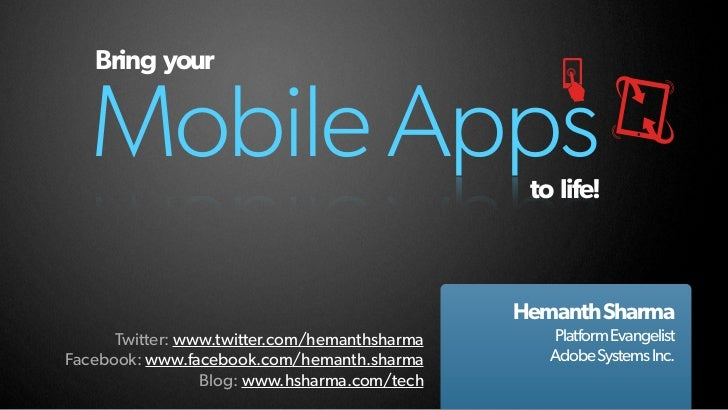 Bring your   Mobile Apps                                  to life!                                               Hemanth S...
