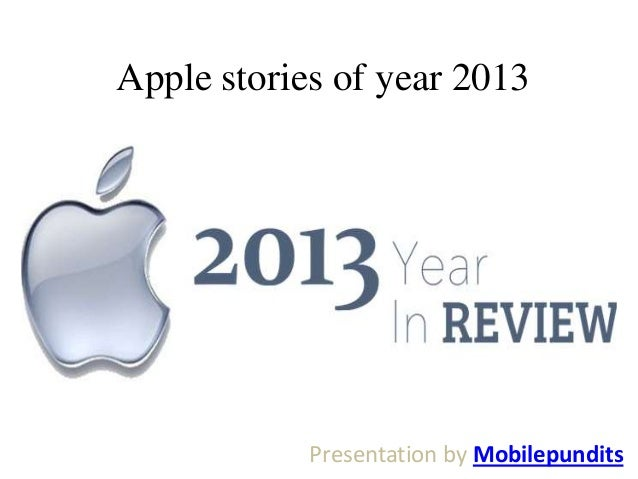 Apple stories of year 2013  Presentation by Mobilepundits