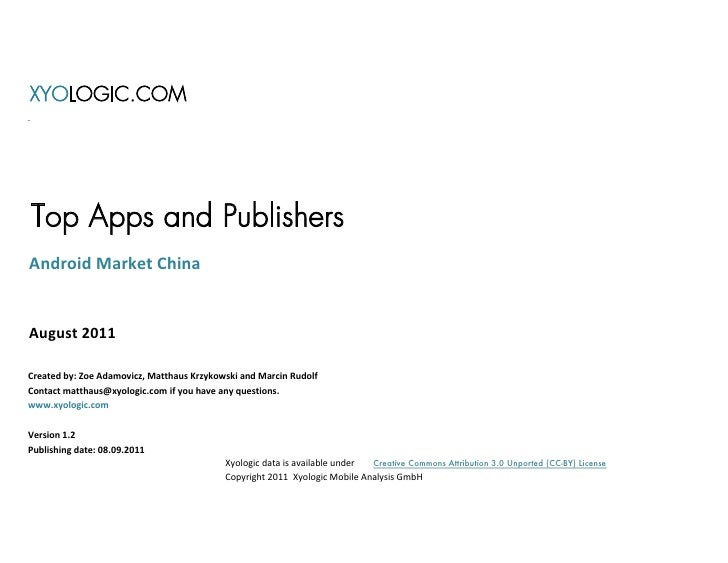 XYOLOGIC.COMTop Apps and PublishersAndroid Market ChinaAugust 2011Created by: Zoe Adamovicz, Matthaus Krzykowski and Marci...