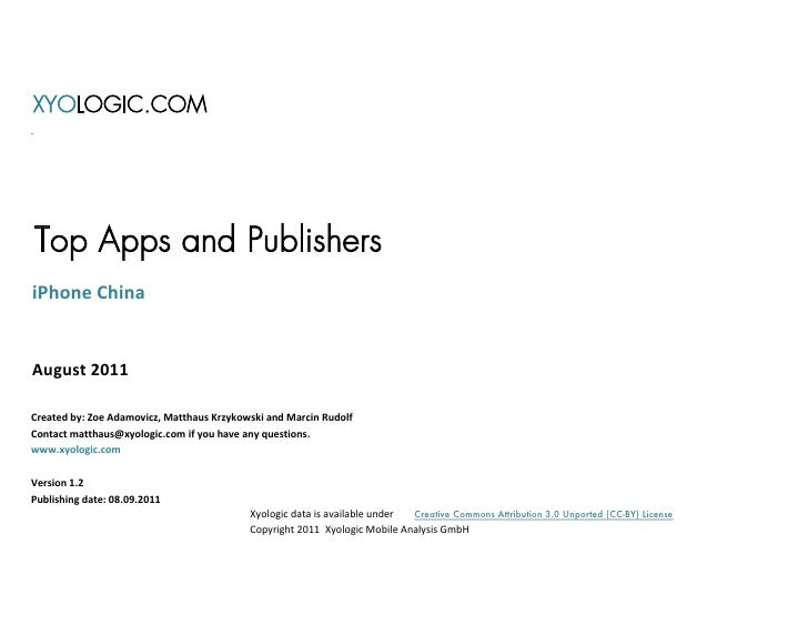 XYOLOGIC.COMTop Apps and PublishersiPhone ChinaAugust 2011Created by: Zoe Adamovicz, Matthaus Krzykowski and Marcin Rudolf...