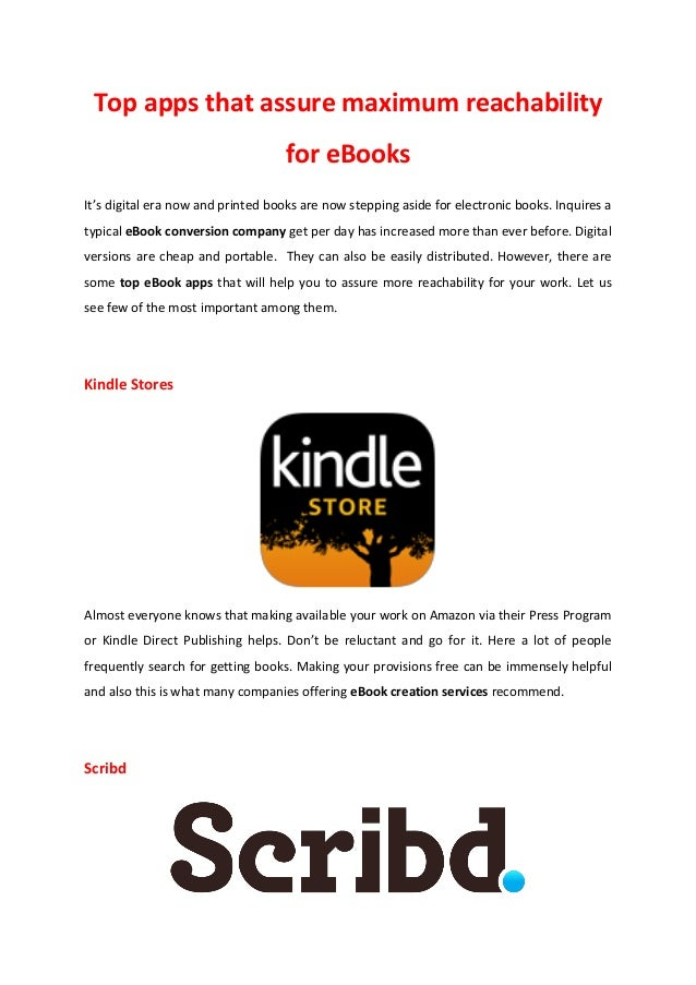 Top apps that assure maximum reachability for eBooks It's digital era now and printed books are now stepping aside for ele...