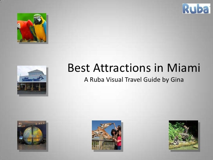 Best Attractions in MiamiA Ruba Visual Travel Guide by Gina<br />