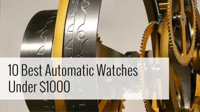 Read the full article: http://thewatchfiend.com/best-automatic-watches-1000/