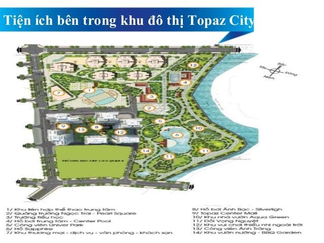 - Trung tâm thương mại – Topaz Center Mall - Hồ bơi Ánh Bạc - Khu liên hợp thể dục thể thao - Trường học - Quảng trường Ng...