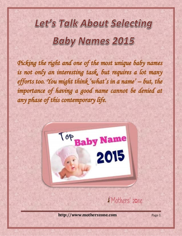 http://www.motherszone.com Page 1 Picking the right and one of the most unique baby names is not only an interesting task,...