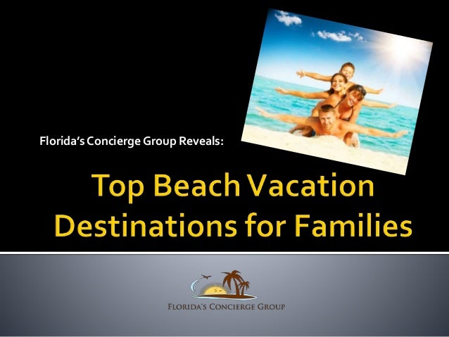 Florida's Concierge Group Reveals Top Beach Vacation
