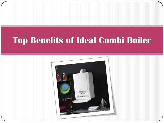 Top Benefits of Ideal Combi Boiler